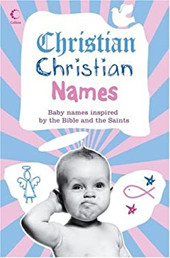 Christian Christian Names: Baby Names Inspired by the Bible and the Saints
