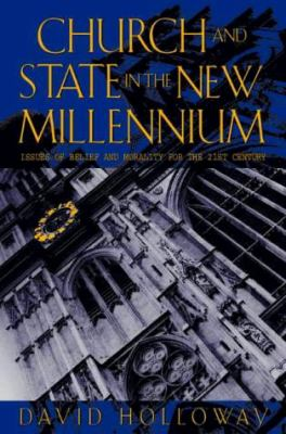 Church and State in the New Millennium: Issues of Belief and Morality for the 21st Century
