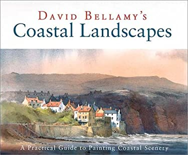Coastal Landscapes: A Practical Guide to Painting Coastal Scenery