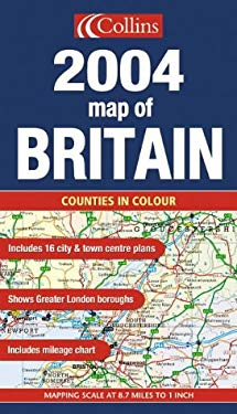 Collins 2004 Map of Britain: Counties in Colour: Includes 16 City & Town Centre Plans ... Mapping Scale at 8.7 Miles to 1 Inch