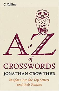 Collins A to Z of Crosswords: Insight Into the Top Setters and Their Crosswords