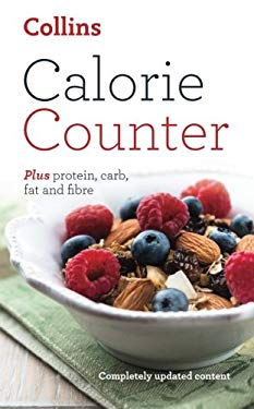 Collins Calorie Counter: Plus Protein, Carb, Fat and Fibre