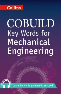 Collins Cobuild Key Words for Mechanical Engineering 9780007489787