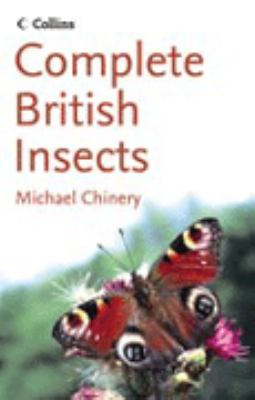Collins Complete British Insects: A Photographic Guide to Every Common Species