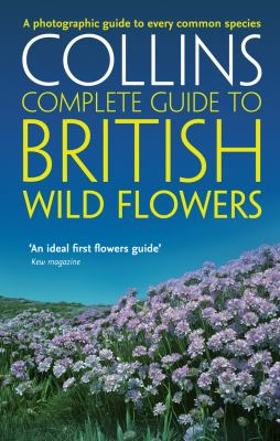 Collins Complete Guide to British Wild Flowers