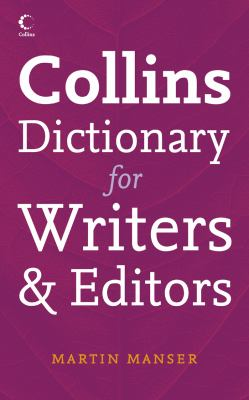 Collins Dictionary for Writers and Editors