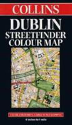Collins Dublin Streetfinder Colour Map: Clear, Colourful, Large-Scale Mapping, 4 Inches to 1 Mile
