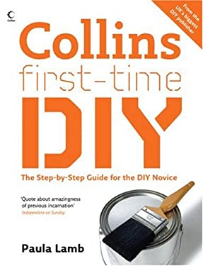 Collins First-Time DIY: The Step-By-Step Guide Fot the DIY Novice