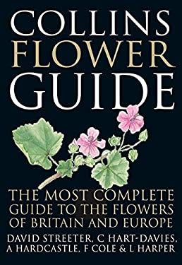 Collins Flower Guide: The Most Complete Guide to the Flowers of Britain and Europe