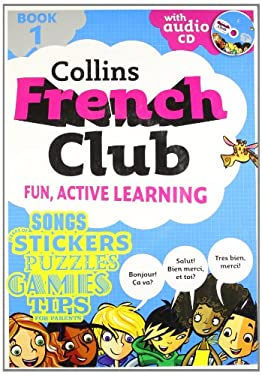 Collins French Club, Book 1: Fun, Active Learning [With Sticker(s) and CD (Audio)]