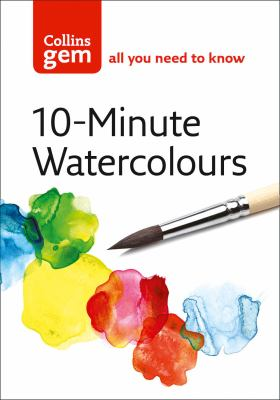 Collins Gem 10-Minute Watercolours: Techniques & Tips for Quick Watercolours 9780007202157