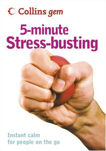 Collins Gem 5-Minute Stress-Busting: Instant Calm for People on the Go 9780007243877