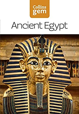 Collins Gem Ancient Egypt: From Mummies and Magic to the Nile and Nefertiti 9780007231638