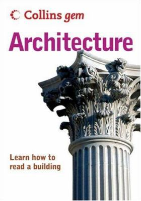 Collins Gem Architecture: Learn How to Read a Building 9780007247370