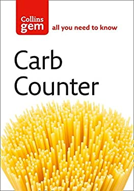 Collins Gem Carb Counter: Ratings for Over 2000 Foods - Plus Portions, Calories, Protein, Fat & Fibre 9780007176014