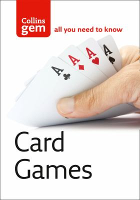Collins Gem Card Games: From Snap to Bridge - Games to Suit All Ages 9780007178506