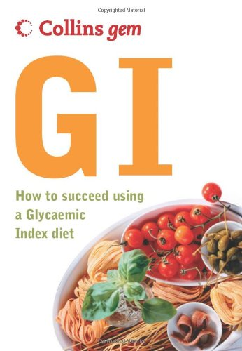 Collins Gem GI: How to Succeed Using a Glycaemic Index Diet