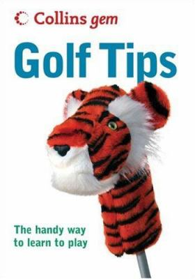 Collins Gem Golf Tips: The Handy Way to Learn to Play 9780007262373