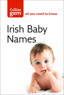 Collins Gem Irish Babies' Names: Meanings, Pronounciation and Spellings 9780007176175