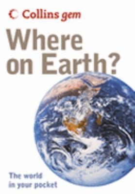 Collins Gem Where on Earth?: The World in Your Pocket