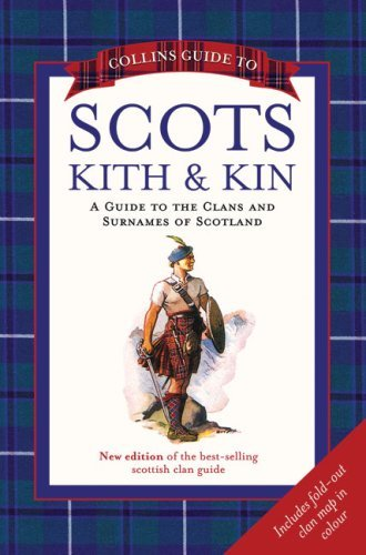 Collins Guide to Scots Kith & Kin: A Guide to the Clans & Surnames of Scotland 9780007273287