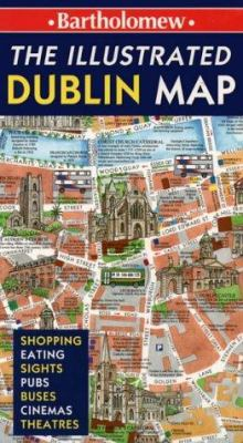 Collins Illustrated Dublin Map: Shopping, Eating, Sights, Pubs, Buses, Cinemas, Theatres