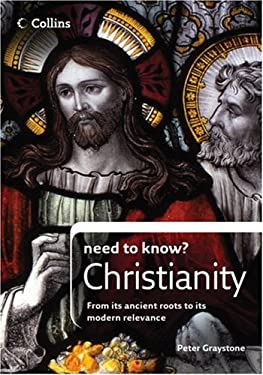 Collins Need to Know? Christianity: From Its Ancient Roots to Its Modern Relevance