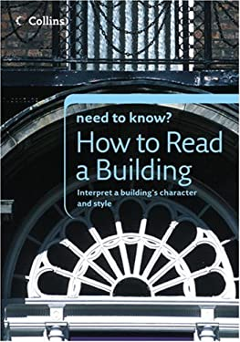 Collins Need to Know? How to Read a Building: Interpret a Building's Character and Style 9780007247462