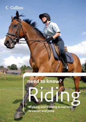 Collins Need to Know? Riding: Expert Instruction for All Ages and Abilities 9780007255177