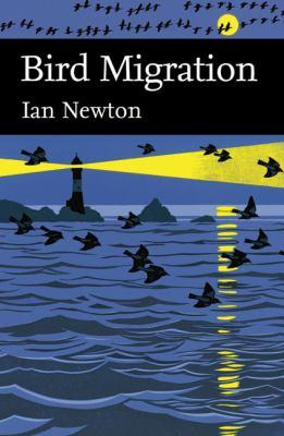 Collins New Naturalist Library: Bird Migration