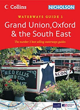Grand Union, Oxford & the South East: Waterways Guide 1