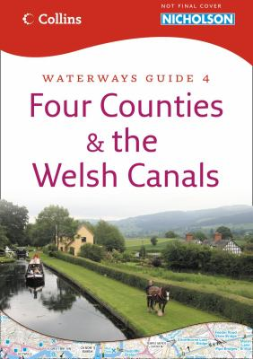 Collins Nicholson Waterways Guide: Four Counties & the Welsh Canals