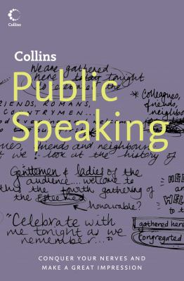 Collins Public Speaking: Conquer Your Nerves and Make a Great Impression