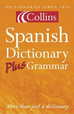 Collins Spanish Dictionary Plus Grammar
