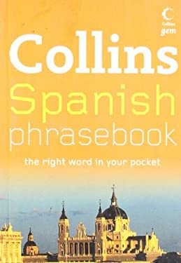 Collins Spanish Phrasebook: The Right Word in Your Pocket