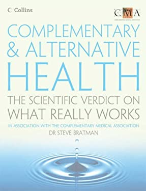 Complementary & Alternative Health: The Scientific Verdict on What Really Works