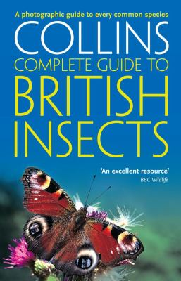 Complete British Guides: Collins Complete Guide to British Insects: A Photographic Guide to Every Common Species