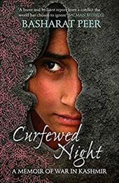 Curfewed Night: A Memoir of War in Kashmir
