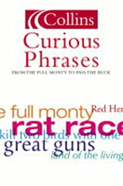 Curious Phrases: From the Full Monty to Pass the Buck