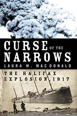 Curse of the Narrows: The Halifax Explosion 1917 9780002007870