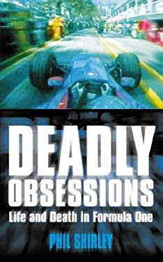 Deadly Obsessions: Life and Death in Formula One