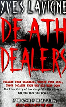 Death Dealers: A Witness to the Drug Wars That Are Bleeding America