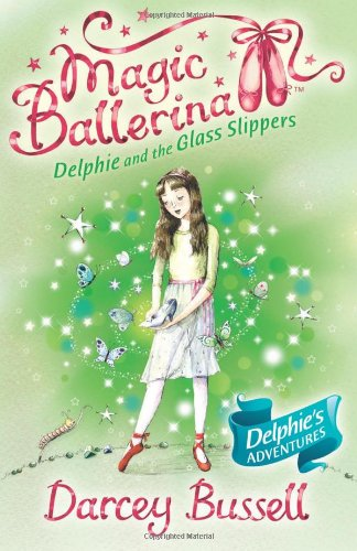 Magic Ballerina (4) Delphie and the Glass Slippers 9780007286171