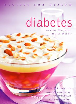 Diabetes: Low Fat, Low Sugar, Carbohydrate-Counted Recipes for the Management of Diabetes