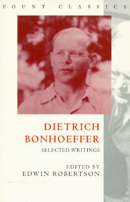 Dietrich Bonhoeffer: Selected Writings