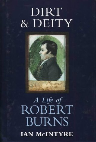 Dirt and Deity: A Life of Robert Burns