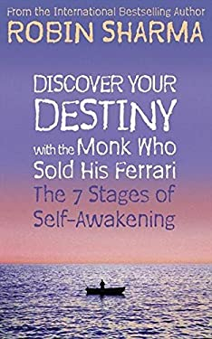 Discover Your Destiny with The Monk Who Sold His Ferrari: The 7 Stages of Self-Awakening 9780007195718