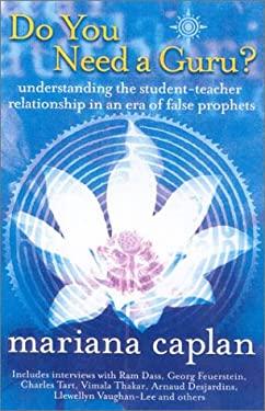 Do You Need a Guru?: Understanding the Student--Teacher Relationship in an Era of False Prophets