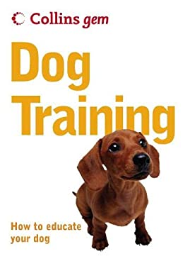 Dog Training: How to Educate Your Dog 9780007177097