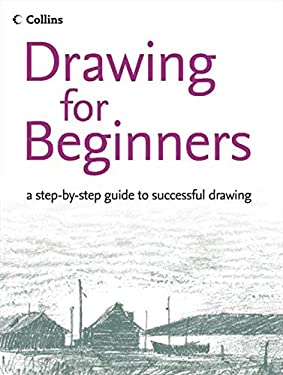 Drawing for Beginners: A Step-By-Step Guide to Successful Drawing